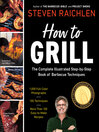 How to Grill (eBook): The Complete Illustrated Book of Barbecue Techniques, A Barbecue Bible! Cookbook
